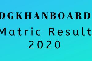 BISE DG Khan Matric Result 2020 – Check Result Online