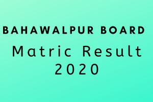 Bahawalpur Board Matric Result 2020 - Check Result Online